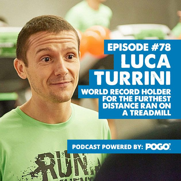 Episode #78 Luca Turrini: World Record holder for the furthest distance ran on a treadmill