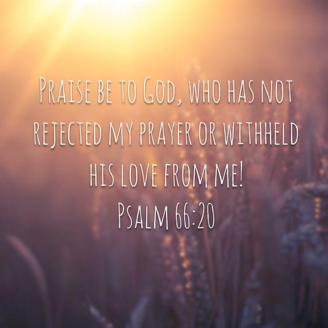 Bible Verse Psalm 66:20----Biblical, thankful, Thank God, blessed, comfort, prayer, prayer journal, love