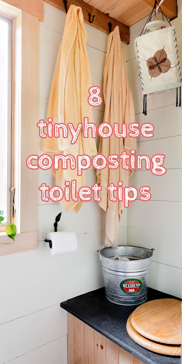 8 #tinyhouse #composting #toilet tips