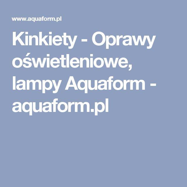 Kinkiety - Oprawy oświetleniowe, lampy Aquaform - aquaform.pl