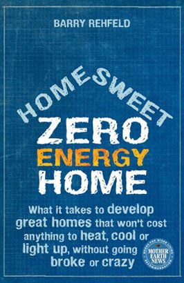Free and Clear Living in Net Zero Energy Homes - Green Homes - MOTHER EARTH NEWS