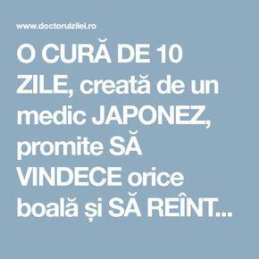 O CURĂ DE 10 ZILE, creată de un medic JAPONEZ, promite SĂ VINDECE orice boală și SĂ REÎNTINEREASCĂ întreg organismul - Doctorul zilei