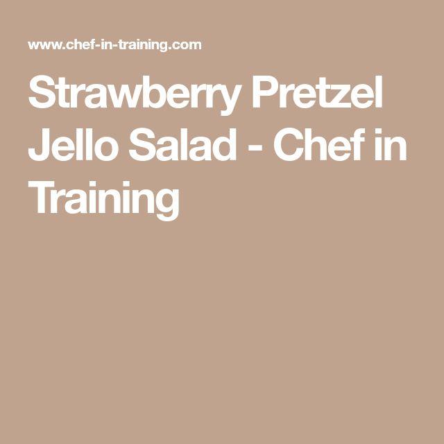 Strawberry Pretzel Jello Salad - Chef in Training