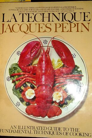 Anthony Bourdain says: La Technique by Jacques Pépin | 19 Cookbooks That Will Improve Your Life