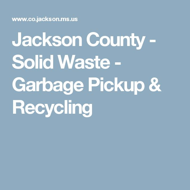 Jackson County - Solid Waste - Garbage Pickup & Recycling