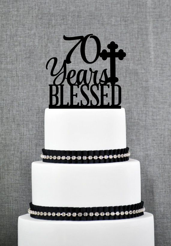 70 Years Blessed Cake Topper, Classy 70th Birthday Cake Topper, 70th Anniversary Cake Topper- (S247)