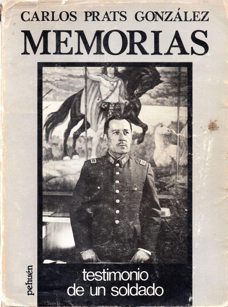 Memorias : testimonio de un soldado Autor: Prats González, Carlos, 1915-1974 Pehuen,1985
