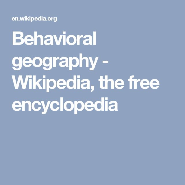 Behavioral geography - Wikipedia, the free encyclopedia