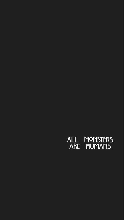 """""""todos los monstruos son humanos"""""""