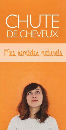 LA CHUTE DE CHEVEUX - MES REMEDES NATURELS