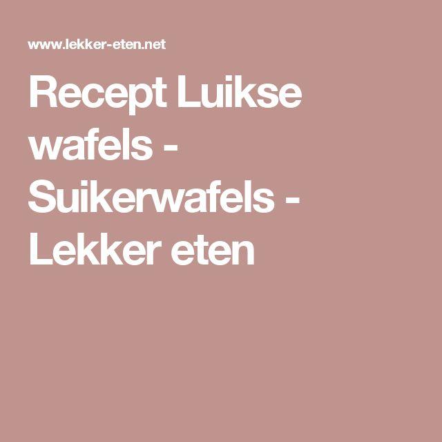 Recept Luikse wafels - Suikerwafels - Lekker eten