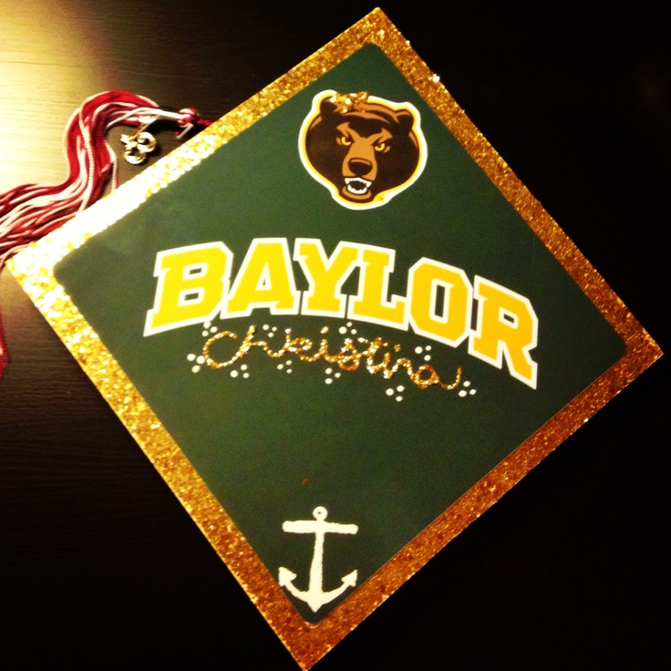 My #Baylor graduation cap! (:: Hs Graduation, Graduation Caps, Graduation Planning, College Lifeee, Graduation Ideas, Crafty Mexicana, College Graduation Adult Life, Baylor Graduation Cap