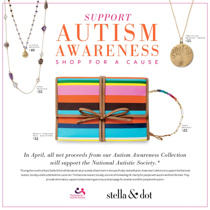 Now is a fantastic time to host a Trunk Show with me.  During the month of April S & D will donate all net proceeds of each item in the specifically marked Autism Awareness Collection to support the National Autistic Society sold to a S & D customer.  Please help support Autism Awareness. www.stelladot.co.uk/daniella