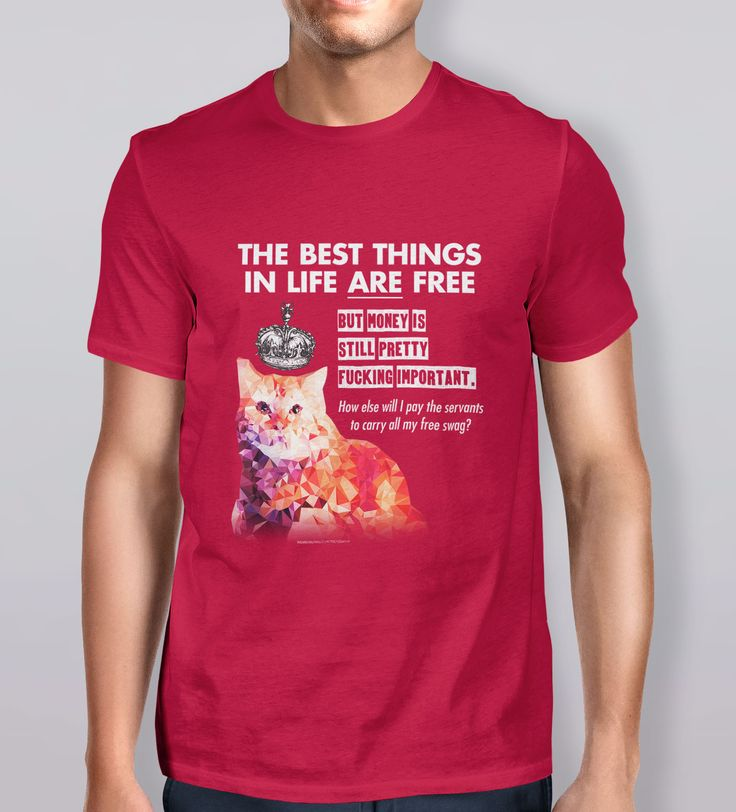 """""""The best things in life are free, but money is still pretty fucking important. How else will I pay the servants to carry all my free swag?"""" Part of the Polygraphy collection by Kevin Halfhill. #kittens #cats #clever #diva"""