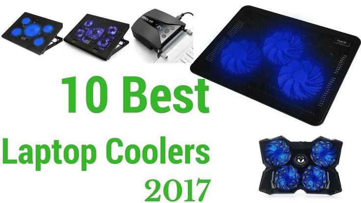 10 Best Laptop Coolers 2017. 10 Best Laptop Coolers 2017. This is a review video of laptop coolers. All-time our laptop, iPad, tablet become hit much more. We feel boar this time. So we provide you 10 Best Laptop Coolers. This cooler is in your budget.   #LaptopCoolingPad  #laptopcooler  #laptop  #laptopstickers  #coolers  #coolermaster  #coolingpads  #coolerpads  #laptopfan  #