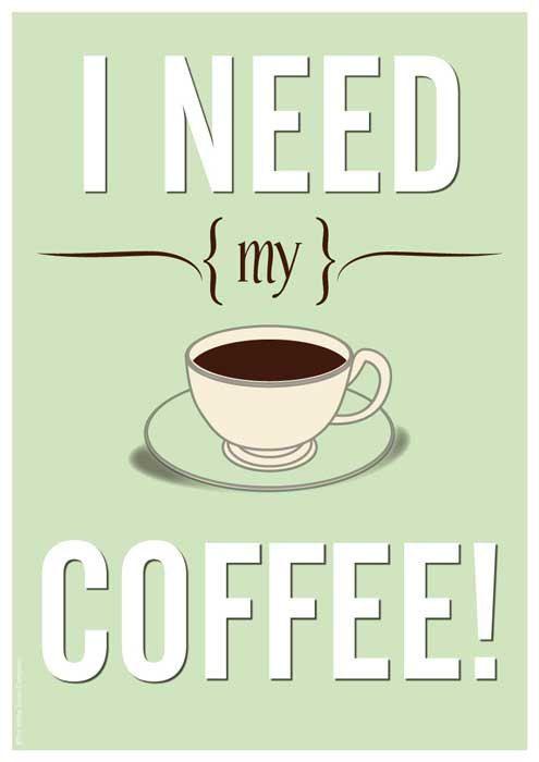 I need my coffee! / Coffee Shop Stuff