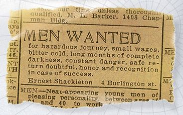 """""""Original advertisement for the Shakleton's ANTARCTIC expedition.""""  he's got a way with words..."""