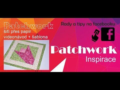 Patchwork - Šití přes papír 1.díl + Šablona ke stažení - YouTube