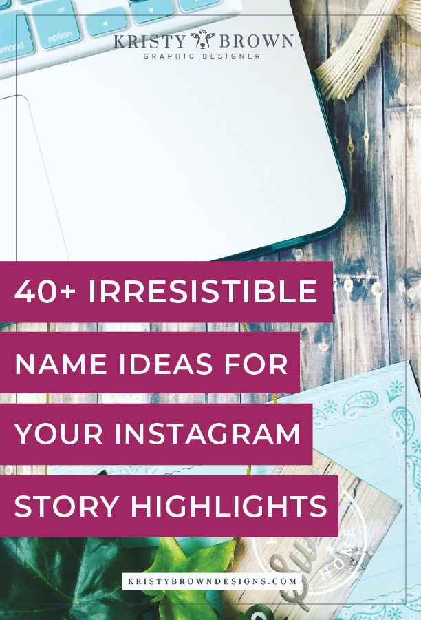 40 Irresistible Name Ideas For Your Instagram Story Highlights Are You Stuck On Thinking Of Names For Yo Name For Instagram Instagram Names Instagram Story