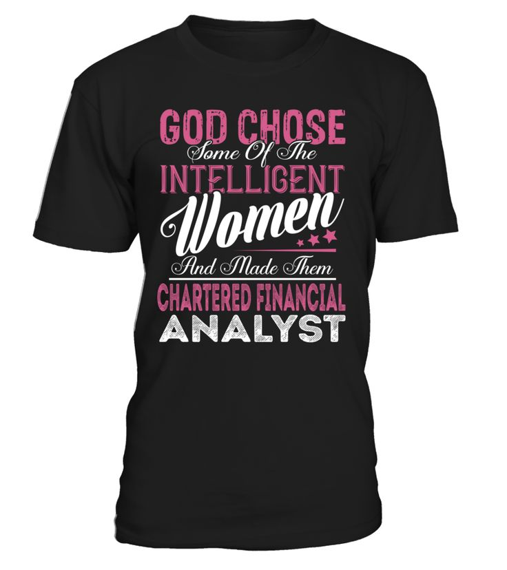 God Chose Some Of The Intelligent Women And Made Them Chartered Financial Analyst #CharteredFinancialAnalyst