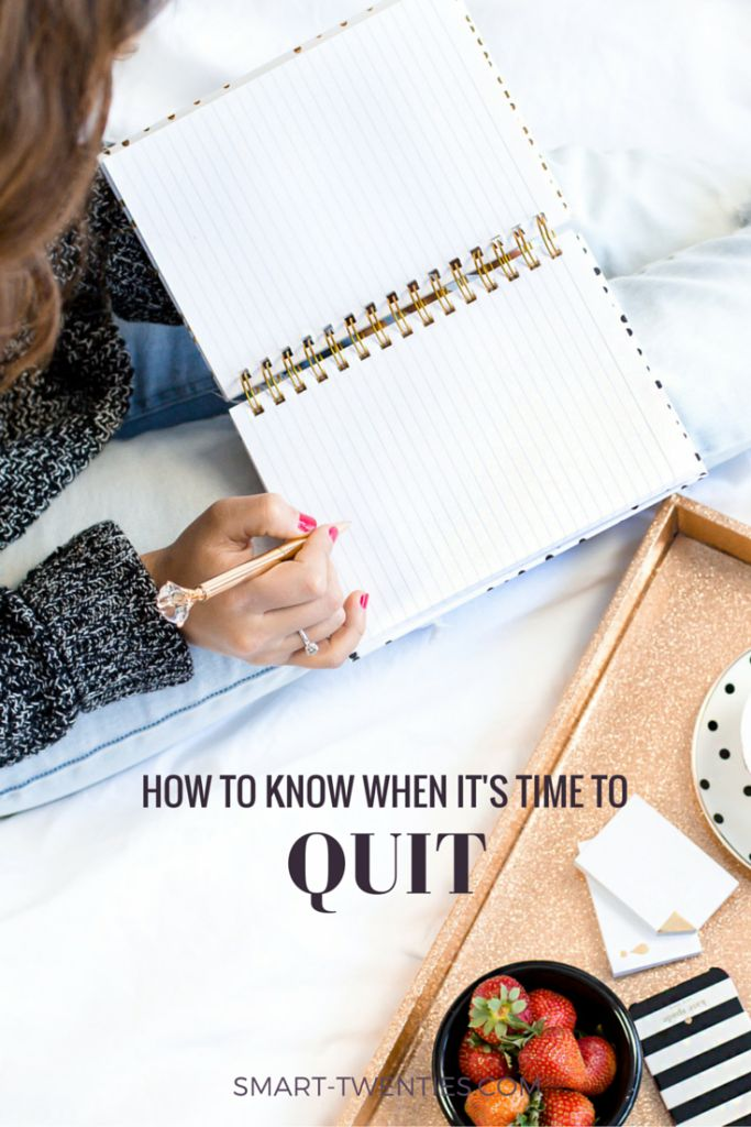 Making a big decision in your twenties? Not sure whether you should quit or keep going? Must-read life advice for twenty-somethings and millennials on how to know when to give up!