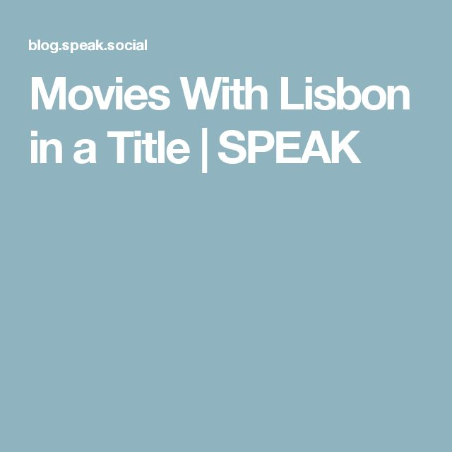 Movies With Lisbon in a Title | SPEAK