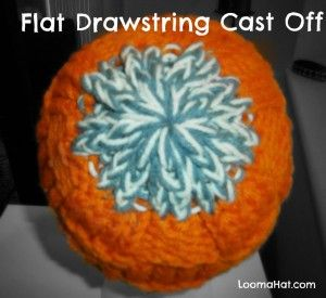 Flat Drawstring Cast Off / Bind Off . Best method to cast-off your loom knit hat. Neat and NO Bulk. Written instructions and a video by the creator - Jeannie Phillips. http://www.loomahat.com/flat-drawstring-cast-off