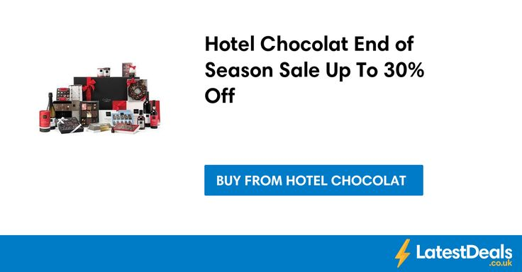 Hotel Chocolat End of Season Sale Up To 30% Off at Hotel Chocolat
