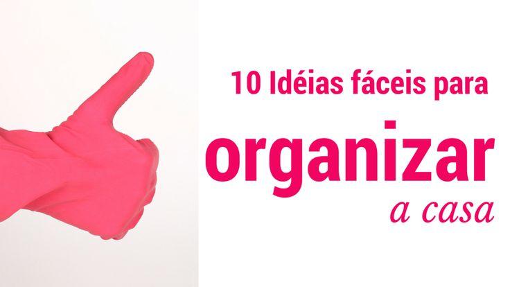 10 Ideias fáceis para organizar a casa :http://blogchegadebagunca.com.br/10-ideias-faceis-para-organizar-a-casa/