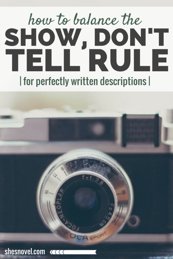 Want to nail your novel descriptions? Learn the secret to the Show, Don't Tell rule over at ShesNovel.com, and make sure to check out all of the writing tips and tricks!