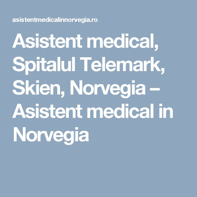 Asistent medical, Spitalul Telemark, Skien, Norvegia – Asistent medical in Norvegia