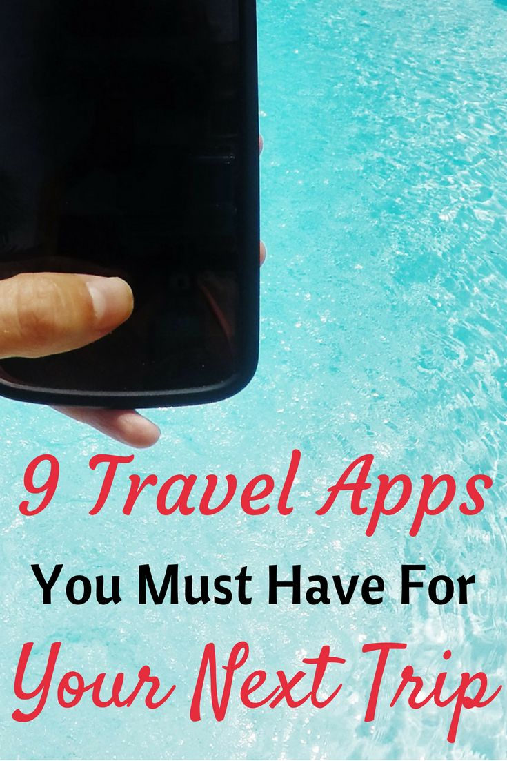 9 Travel Apps You Must Have for Your Next Trip