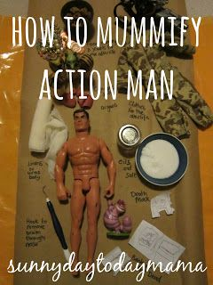 How to mummify Action Man for an Ancient Egypt home education project http://sunnydaytodaymama.blogspot.co.uk/2013/02/ancient-egypt-project-how-to-mummify.html