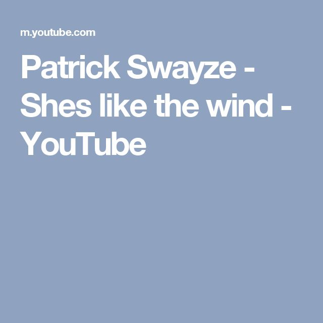 Patrick Swayze - Shes like the wind - YouTube