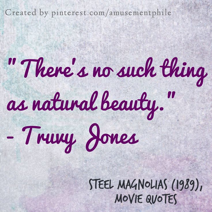 Natural beauty ~ Steel Magnolias (1989) ~ Movie Quotes #amusementphile