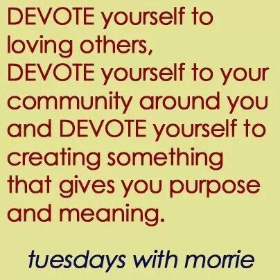 tuesdays with morrie quote analysis Life lessons from tuesdays with morrie (doubleday, 1997) 1 accept what you are able to do and what you are not able to do (p 18) 2 accept the past as.
