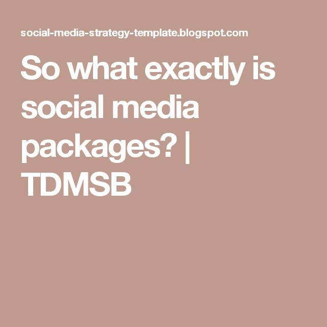 So what exactly is social media packages? | TDMSB