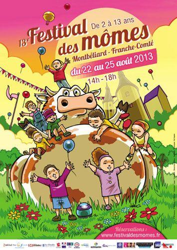 13ème festival des mômes, de 2 à 13 ans. Du 22 au 25 août 2013 à Montbéliard.