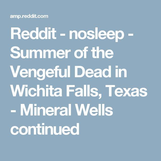 Reddit - nosleep - Summer of the Vengeful Dead in Wichita Falls, Texas - Mineral Wells continued