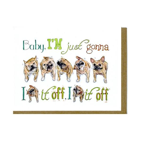 Shake it Off - French Bulldog Card by Greetings From Luna  As Taylor Swift sang, sometimes you have to just shake it off! Cute dog greeting card for French Bulldog lovers.