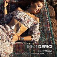 Irem Derici - Dur Yavas (Alper Isık & Gokhan Ekinci Remix) by Gokhan Ekinci on SoundCloud