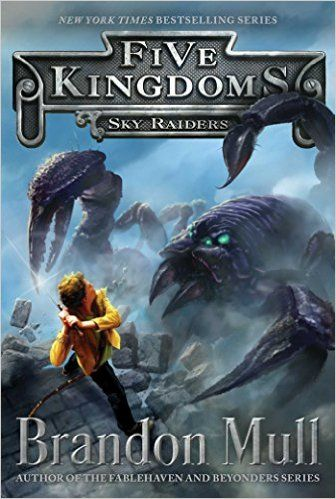Sky Raiders (Five Kingdoms): Brandon Mull: 9781442497016: Amazon.com: Books