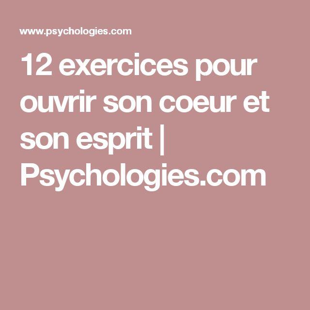 12 exercices pour ouvrir son coeur et son esprit | Psychologies.com