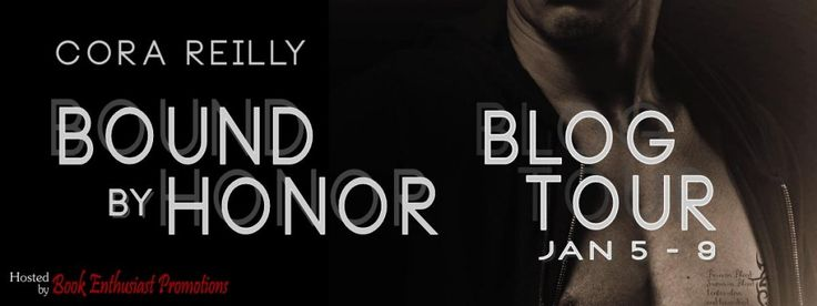 Blog Tour & Review: Bound By Honor By: Cora Reilly