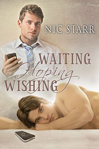 Waiting, Hoping, Wishing by Nic Starr gay romance | m/m romance | romance novel #gayromance #mmromance #gayromancenovel #mmromancenovel