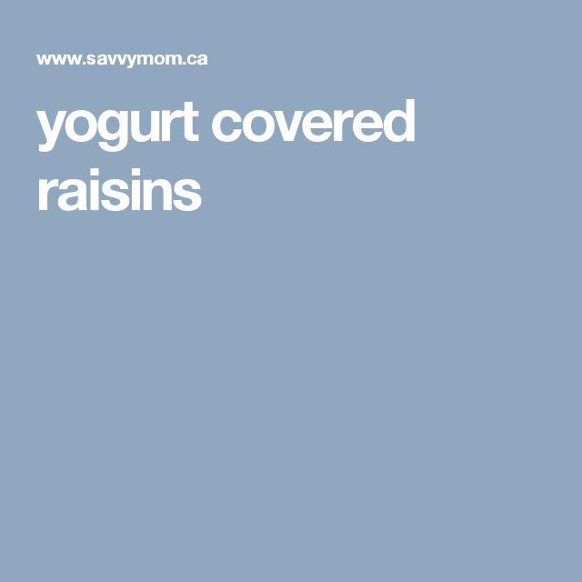 yogurt covered raisins