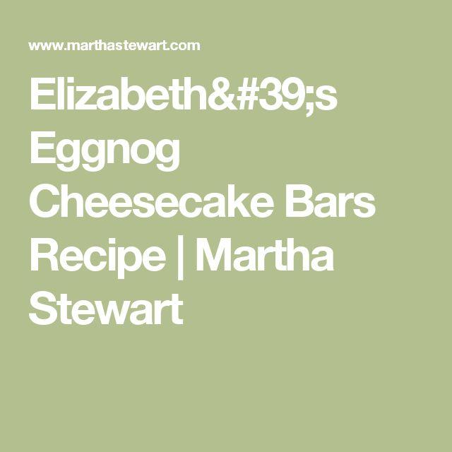 elizabeth s eggnog cheesecake bars eggnog cheesecake cheesecake bars ...