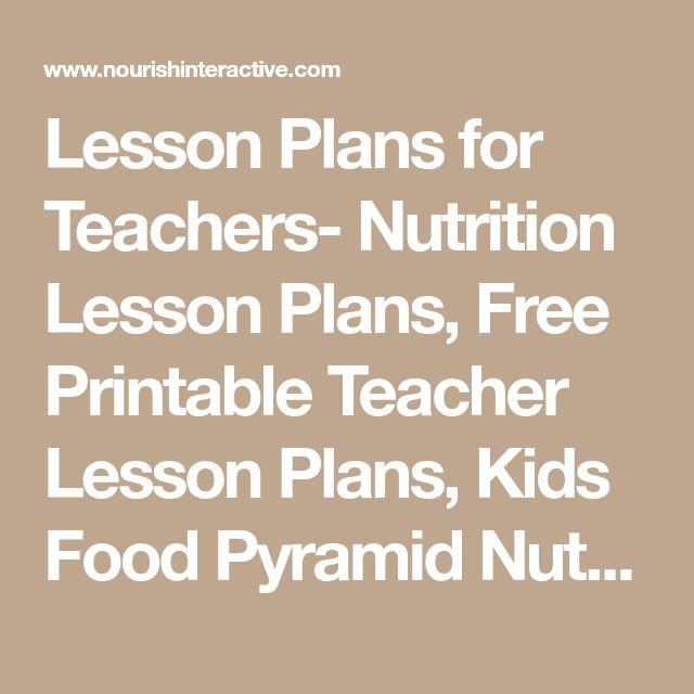 Lesson Plans for Teachers- Nutrition Lesson Plans, Free Printable Teacher Lesson Plans, Kids Food Pyramid Nutrition Free Lesson Plans