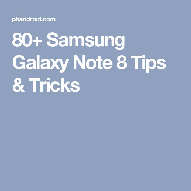 80+ Samsung Galaxy Note 8 Tips & Tricks