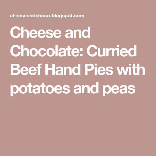Cheese and Chocolate: Curried Beef Hand Pies with potatoes and peas
